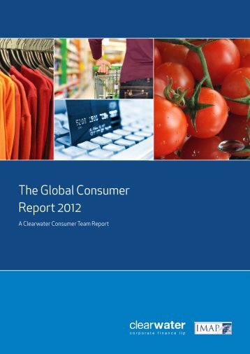 The Global Consumer Report 2012 - Clearwater Corporate Finance