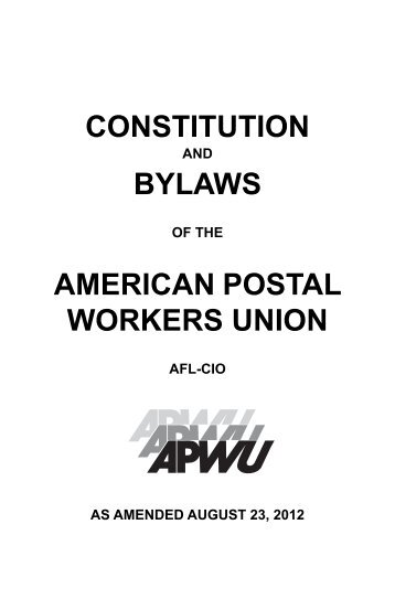 Constitution And Bylaws of the American Postal Workers ... - APWU