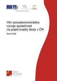 Vliv socioekonomického vývoje společnosti na pojetí kvality školy v ČR