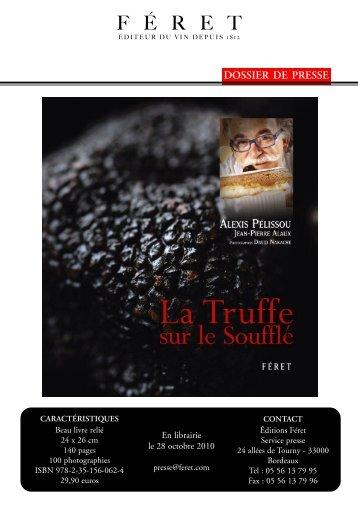 La Truffe sur le Soufflé d'Alexis Pélissou, accompagné ... - Vinomedia