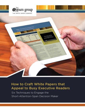 How to Craft White Papers that Appeal to Busy Executive Readers