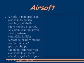 Airsoft je moderní druh vojenského sportu podobný ... - projekt21.cz