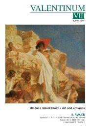 Umění a starožitnosti / Art and antiques 5. AUKCE - Valentinum