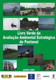 Livro Verde da Avaliação Ambiental Estratégica do Pantanal - Unemat