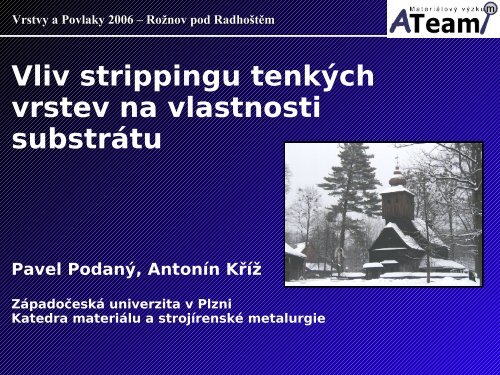 Vliv strippingu tenkých vrstev na vlastnosti substrátu - ateam.zcu.cz