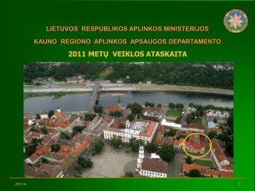 2011 METŲ VEIKLOS ATASKAITA - Kauno regiono aplinkos ...
