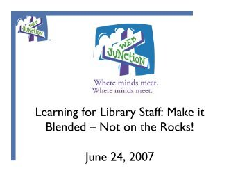 Learning for Library Staff: Make it Blended – Not on ... - WebJunction