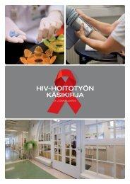 HIV-HOITOTYÖN KÄSIKIRJA - HIV Tukikeskus