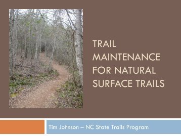 Trail Maintenance for Natural Surface Trails - College of Natural ...