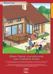 Bien faire construire sa maison bois - Agence Qualité Construction