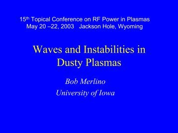 Waves and Instabilities in Dusty Plasmas - University of Iowa
