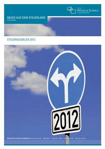 Steuerausblick 2012 - Kanzlei WITTE & SCHOLZ Steuerberater GbR