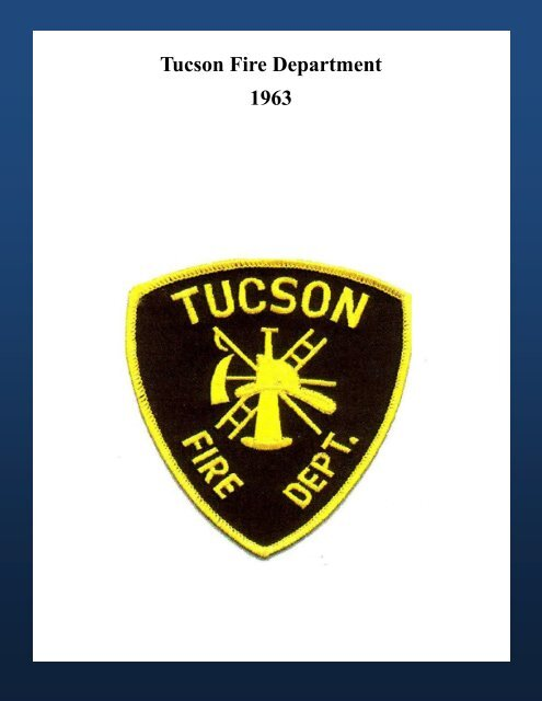 Tucson Fire Department 1963 - Greater Tucson Fire Foundation