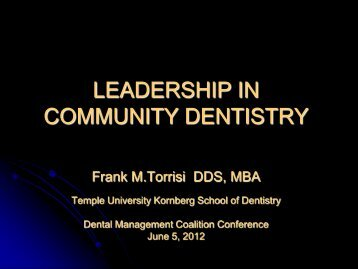 Leadership in Community Dentistry by Dr. Frank Torrisi - Dmcnet.org
