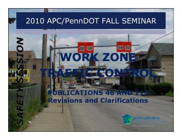 WORK ZONE TRAFFIC CONTROL - APC/PennDOT Fall Seminar