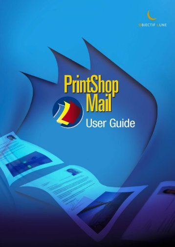 User Guide for PrintShop Mail - English - Objectif Lune