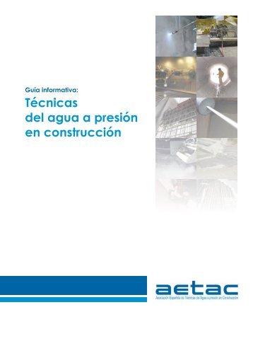 Guía informativa: Técnicas del agua a presión en construcción - Aetac