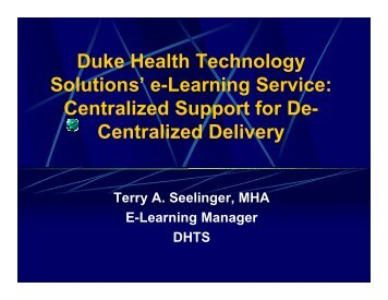 Duke Health Technology Solutions' e-Learning Service: Centralized ...