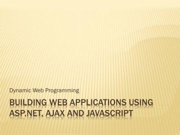 building web applications using asp.net, ajax and ... - Ucb-access.org