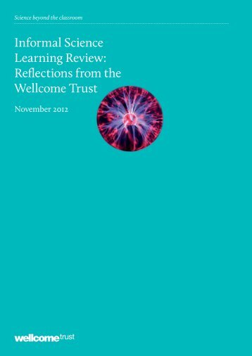 Informal Science Learning Review: Reflections ... - Wellcome Trust
