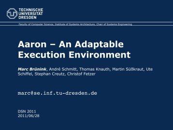 Aaron – An Adaptable Execution Environment - Se.inf.tu-dresden.de