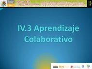 IV.1 Aprendizaje Colaborativo - cuaed