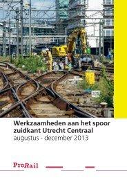 Werkzaamheden aan het spoor zuidkant Utrecht Centraal ... - ProRail