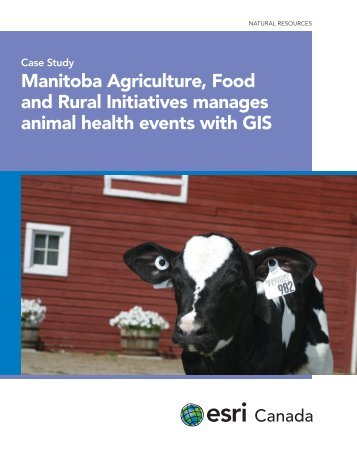 Manitoba Agriculture, Food and Rural Initiatives ... - Esri Canada