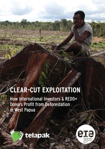CLEAR-CUT EXPLOITATION - Environmental Investigation Agency