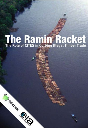 The Ramin Racket - Environmental Investigation Agency