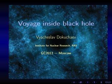 Voyage inside black hole