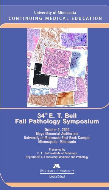 34th E. T. Bell Fall Pathology Symposium - University of Minnesota ...