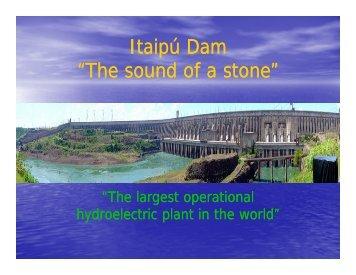 """Itaipú Dam """"The sound of a stone"""""""