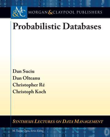 Probabilistic Databases - Dan Suciu - Morgan Clayman.pdf