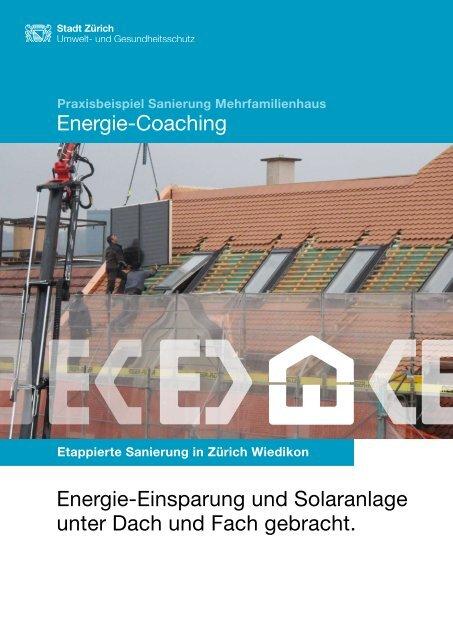 Energie-Einsparung und Solaranlage unter Dach und ... - Stadt Zürich