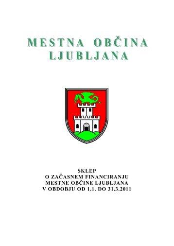 SKLEP O ZAČASNEM FINANCIRANJU MESTNE ... - Ljubljana