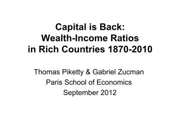 Capital is Back: Wealth-Income Ratios in Rich ... - Thomas Piketty