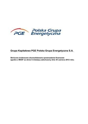 Skonsolidowane sprawozdanie finansowe GK PGE za I półrocze ...