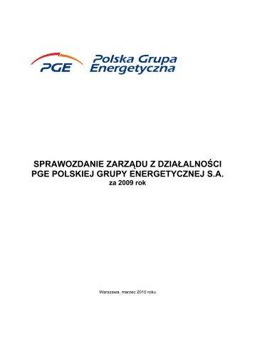 Sprawozdanie Zarządu z działalnosci Spółki w 2009 r. - PGE