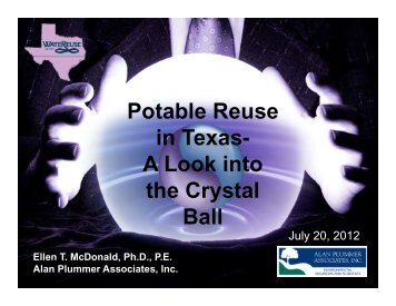 Potable Reuse in Texas: A look into the Crystal Ball - Water ...