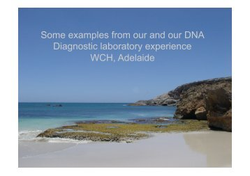 Some examples from our and our DNA Diagnostic laboratory ...