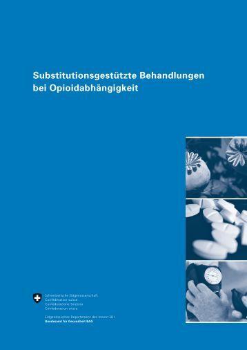 Substitutionsgestützte Behandlungen bei Opioidabhängigkeit
