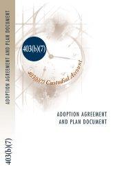 403(b)(7) Custodial Account Plan Document and Adoption Agreement