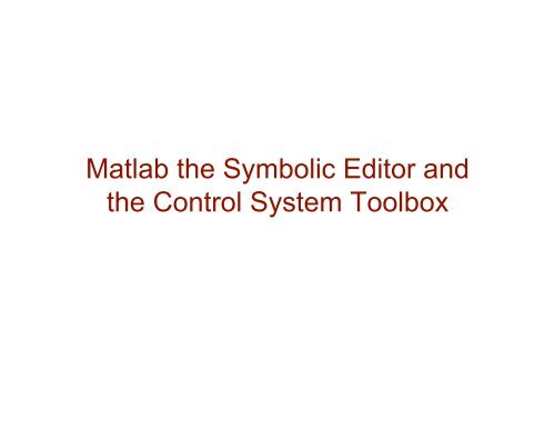 Matlab the Symbolic Editor and the Control System Toolbox