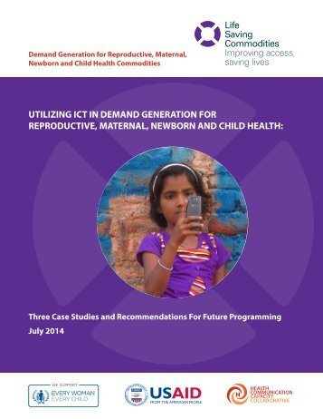 Utilizing-ICT-and-New-Media-in-Demand-Generation-for-Reproductive-Maternal-Newborn-and-Child-Health-Three-Case-Studies-and-Recommendations-for-Future-Programming
