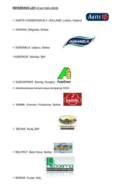 REFERENCE LIST Of Our Main Clients AARTS CONSERVEN