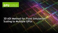3D ADI Method for Fluid Simulation: Scaling to Multiple Gpus - Nvidia