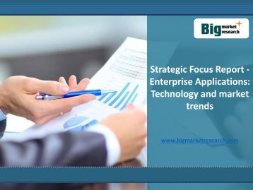 Enterprise Applications Market Technology,Trends : Strategic Focus Report