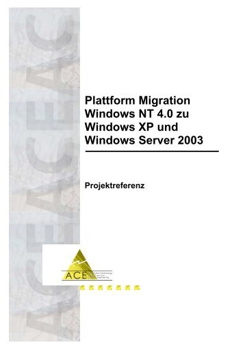 Plattform Migration Windows NT 4.0 zu Windows XP und ... - ACE