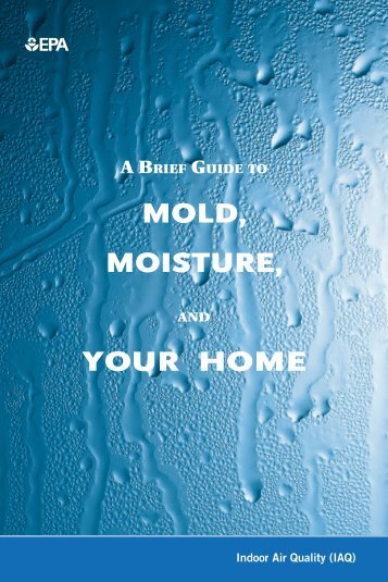 A Brief Guide to Mold - US Environmental Protection Agency